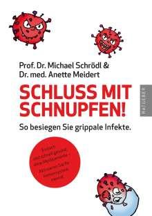 Michael Schrödl: Schluss mit Schnupfen! So besiegen Sie grippale Infekte, Buch