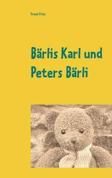 Franzi Fritz: Bärlis Karl und Peters Bärli, Buch