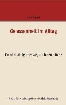 Frank Tuppek: Gelassenheit im Alltag, Buch