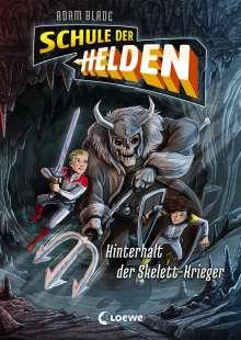 Adam Blade: Schule der Helden - Hinterhalt der Skelett-Krieger, Buch