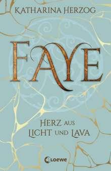 Katharina Herzog: Faye - Herz aus Licht und Lava, Buch