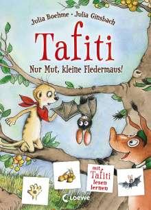 Julia Boehme: Tafiti - Nur Mut, kleine Fledermaus!, Buch