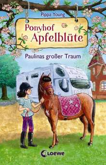 Pippa Young: Ponyhof Apfelblüte 14 - Paulinas großer Traum, Buch