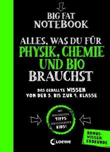 Big Fat Notebook - Alles, was du für Physik, Chemie und Bio brauchst - Das geballte Wissen von der 5. bis zur 9. Klasse. Mit Bonuswissen: Erdkunde, Buch