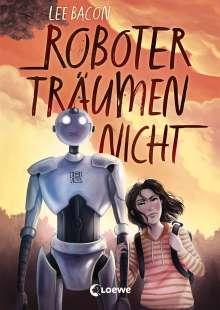 Lee Bacon: Roboter träumen nicht, Buch
