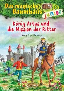 Mary Pope Osborne: Das magische Baumhaus junior (Band 26) - König Artus und die Mission der Ritter, Buch