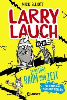 Mick Elliott: Larry Lauch zerstört Raum und Zeit, Buch