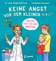 Sibylle Mottl-Link: Keine Angst vor dem kleinen Piks!, Buch