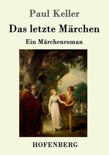 Paul Keller: Das letzte Märchen, Buch