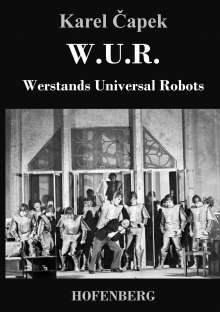 Karel Capek: W.U.R. Werstands Universal Robots, Buch