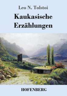 Leo N. Tolstoi: Kaukasische Erzählungen, Buch