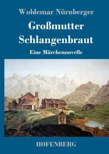 Woldemar Nürnberger: Großmutter Schlangenbraut, Buch