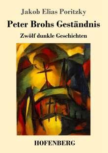 Jakob Elias Poritzky: Peter Brohs Geständnis, Buch