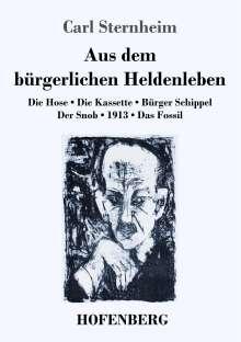 Carl Sternheim: Aus dem bürgerlichen Heldenleben, Buch