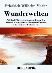 Friedrich Wilhelm Mader: Wunderwelten, Buch