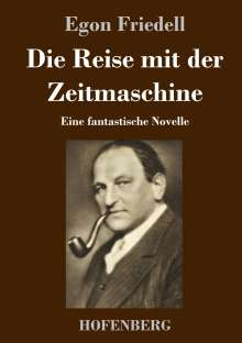 Egon Friedell: Die Reise mit der Zeitmaschine, Buch