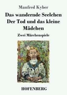 Manfred Kyber: Das wandernde Seelchen / Der Tod und das kleine Mädchen, Buch