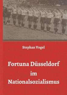 Stephan Vogel: Fortuna Düsseldorf im Nationalsozialismus, Buch