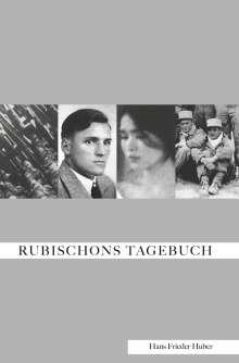 Hans Frieder Huber: Rubischons Tagebuch, Buch