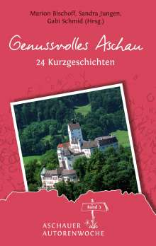 Rosemai M. Schmidt: Genussvolles Aschau, Buch