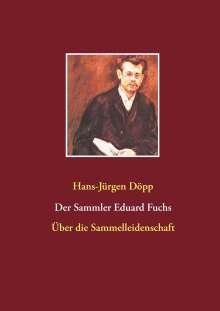 Hans-Jürgen Döpp: Der Sammler Eduard Fuchs, Buch