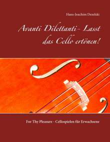 Hans-Joachim Dezelski: Avanti Dilettanti- Lasst das Cello ertönen!, Buch