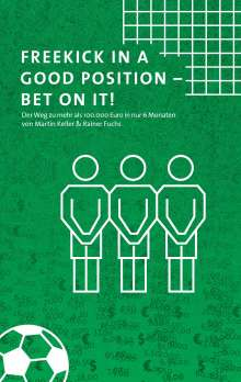 Martin Keller: Freekick in a good position - Bet on it!, Buch