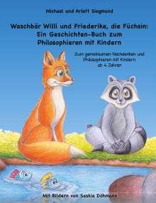 Michael Siegmund: Waschbär Willi und Friederike, die Füchsin: Ein Geschichten-Buch zum Philosophieren mit Kindern, Buch
