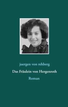Juergen von Rehberg: Das Fräulein von Hergenroth, Buch