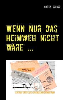 Martin Schmid: Wenn nur das Heimweh nicht wäre ..., Buch