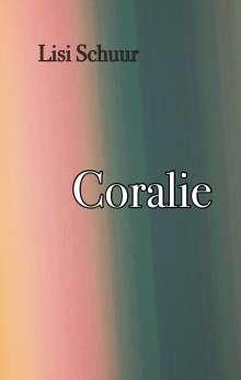 Lisi Schuur: Coralie, Buch