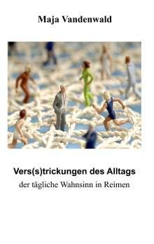 Maja Vandenwald: Vers(s)trickungen des Alltags, Buch