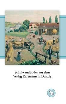 Kurt Dröge: Schulwandbilder aus dem Verlag Kafemann in Danzig, Buch