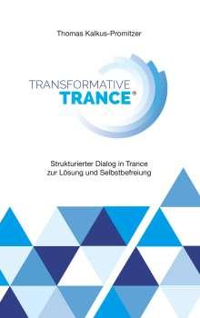 Thomas Kalkus-Promitzer: Transformative Trance®, Buch