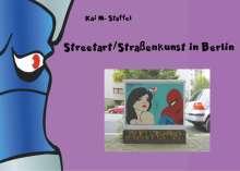 Kai M. Staffel: Streetart / Straßenkunst in Berlin, Buch