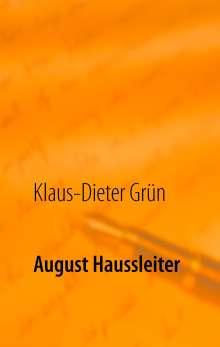 Klaus-Dieter Grün: August Haussleiter, Buch
