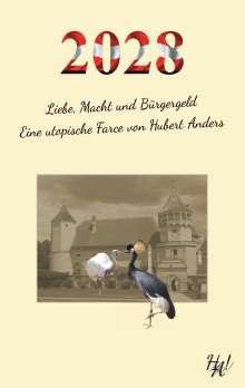 Hubert Anders: 2028 - Liebe, Macht und Bürgergeld, Buch
