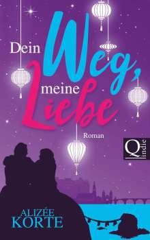 Alizée Korte: Dein Weg, meine Liebe, Buch