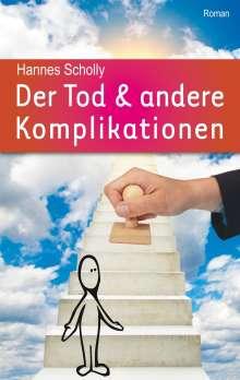 Hannes Scholly: Der Tod & andere Komplikationen, Buch