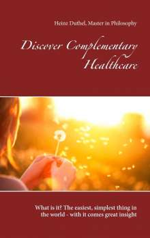 Heinz Duthel: Discover Complementary Healthcare, Buch