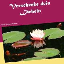 Lorena Fuchsberg: Verschenke dein Lächeln, Buch