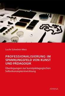 Lucile Schwörer-Merz: Professionalisierung im Spannungsfeld von Kunst und Pädagogik, Buch
