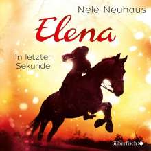 Nele Neuhaus: Elena - Ein Leben für Pferde: In letzter Sekunde, 2 CDs