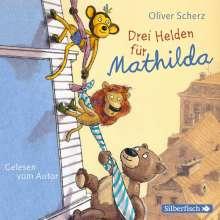 Oliver Scherz: Drei Helden für Mathilda, 2 CDs