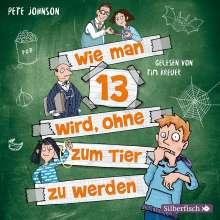 Pete Johnson: Wie man 13 wird, ohne zum Tier zu werden, 2 CDs