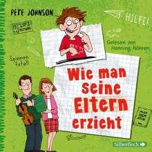 Pete Johnson: Wie man seine Eltern erzieht (Eltern 1), 3 CDs