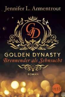 Jennifer L. Armentrout: Golden Dynasty - Brennender als Sehnsucht, Buch