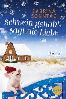 Sabrina Sonntag: Schwein gehabt, sagt die Liebe, Buch