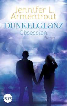 Jennifer L. Armentrout: Dunkelglanz - Obsession, Buch