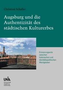 Christian Schaller: Augsburg und die Authentizität des städtischen Kulturerbes, Buch